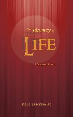The Journey of Life: I Live and I Learn...