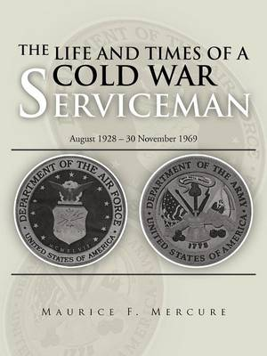 The Life and Times of a Cold War Serviceman: August 1928 - 30 November 1969