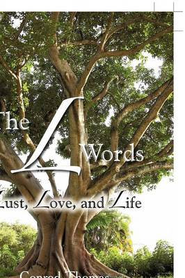 The L Words: Lust, Love, and Life