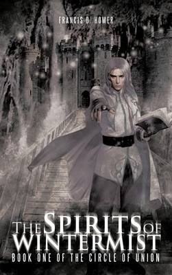 The Spirits of Wintermist: Book One of the Circle of Union