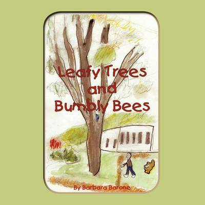 Leafy Trees and Bumbly Bees