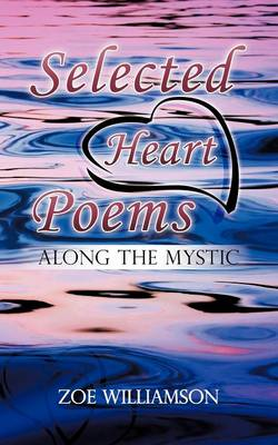 Selected Heart Poems: Along the Mystic