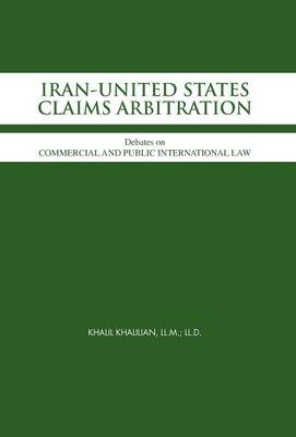 Iran-United States Claims Arbitration: Debates on Commercial and Public International Law
