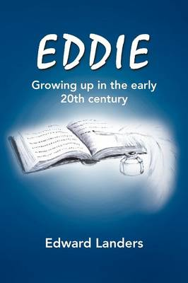 Eddie: Growing Up in the Early 20th Century