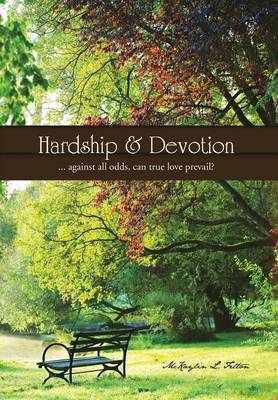 Hardship & Devotion : ... Against All Odds, Can True Love Prevail?
