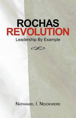 Rochas Revolution: Leadership by Example