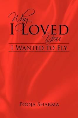 Why I Loved You: I Wanted to Fly