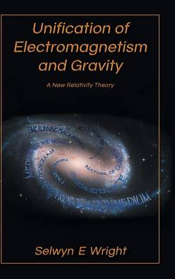Unification of Electromagnetism and Gravity: A New Relativity Theory