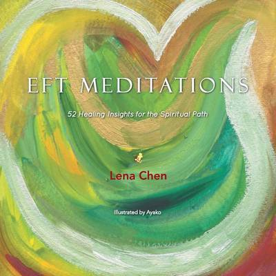 Eft Meditations: 52 Healing Insights for the Spiritual Path