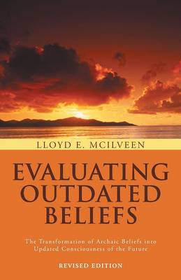 Evaluating Outdated Beliefs: The Transformation of Archaic Beliefs Into Updated Consciousness of the Future