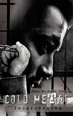 Cold Metal: Incarcerated