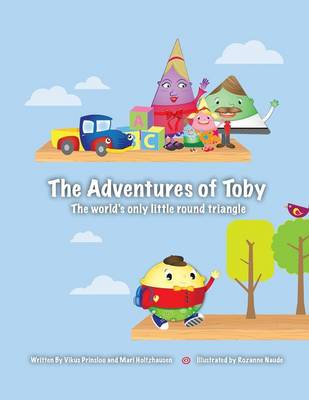The Adventures of Toby: The World's Only Little Round Triangle