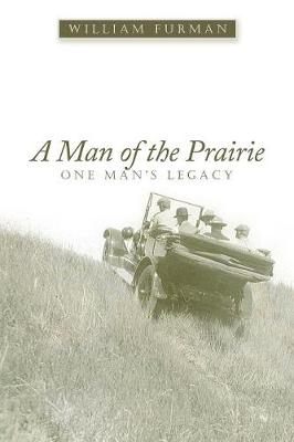 A Man of the Prairie: One Man's Legacy