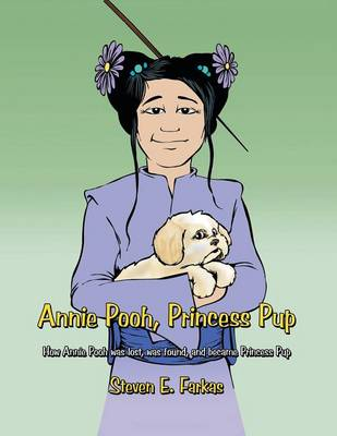 Annie Pooh, Princess Pup: How Annie Pooh Was Lost, Was Found, and Became Princess Pup