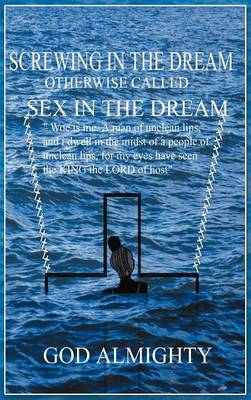 Screwing in the Dream Otherwise Called Sex in the Dream.: Sex in the Dream.