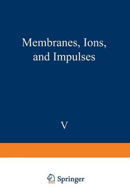 Membranes, Ions, and Impulses
