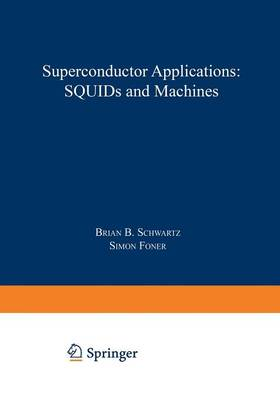 Superconductor Applications: SQUIDs and Machines