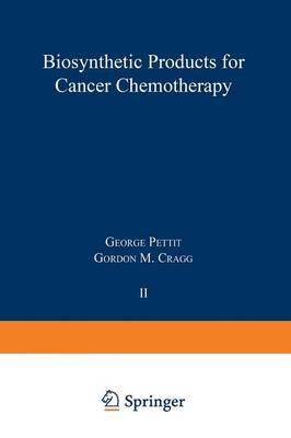 Biosynthetic Products for Cancer Chemotherapy: Volume 2