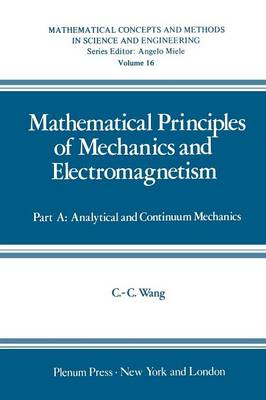 Mathematical Principles of Mechanics and Electromagnetism: Part A: Analytical and Continuum Mechanics