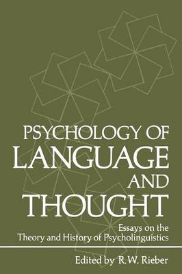Psychology of Language and Thought: Essays on the Theory and History of Psycholinguistics