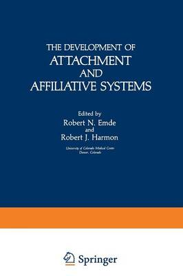 The Development of Attachment and Affiliative Systems