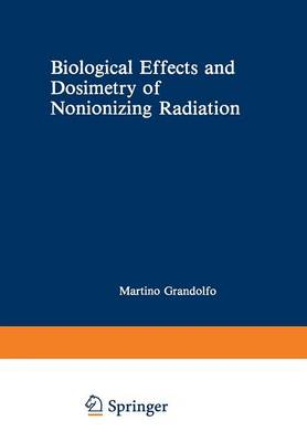 Biological Effects and Dosimetry of Nonionizing Radiation: Radiofrequency and Microwave Energies