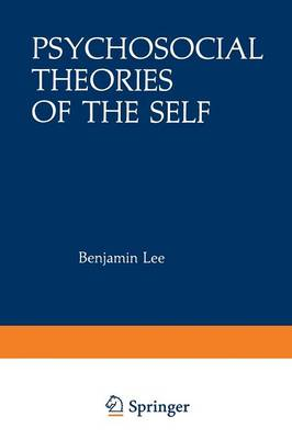 Psychosocial Theories of the Self: Proceedings of a Conference on New Approaches to the Self, held March 29-April 1, 1979, by the Center for Psychosocial Studies, Chicago, Illinois
