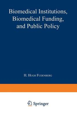 Biomedical Institutions, Biomedical Funding, and Public Policy