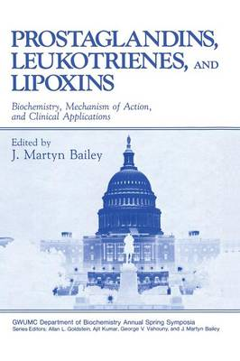 Prostaglandins, Leukotrienes, and Lipoxins: Biochemistry, Mechanism of Action, and Clinical Applications