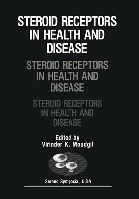 Steroid Receptors in Health and Disease