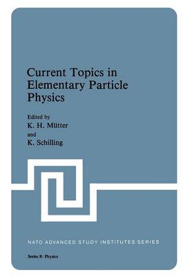 Current Topics in Elementary Particle Physics