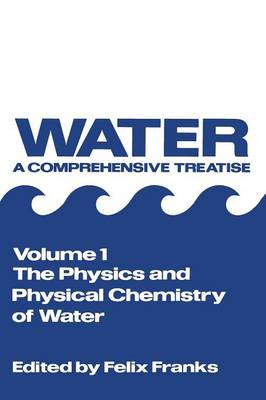 The Physics and Physical Chemistry of Water