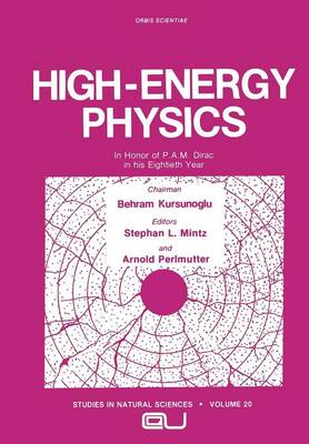 High-Energy Physics: In Honor of P.A.M. Dirac in his Eightieth Year
