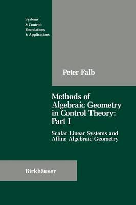 Methods of Algebraic Geometry in Control Theory: Part I: Scalar Linear Systems and Affine Algebraic Geometry