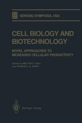 Cell Biology and Biotechnology: Novel Approaches to Increased Cellular Productivity