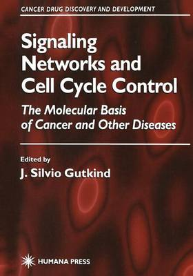 Signaling Networks and Cell Cycle Control: The Molecular Basis of Cancer and Other Diseases
