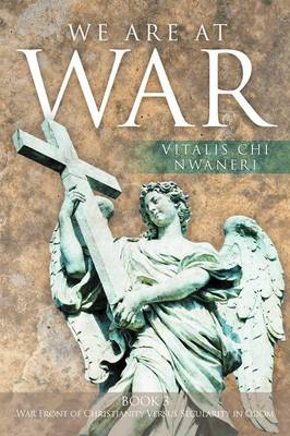 We Are At War: Book 3 The Battle Between Christianity and Secularity Experience of the Nation of Odom