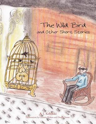 The Wild Bird: And Other Short Stories
