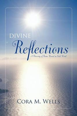 Divine Reflections: A Diversity of Poems Rooted in God's Word