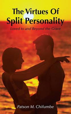 The Virtues Of Split Personality: Loved to and Beyond the Grave