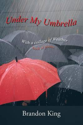 Under My Umbrella: With a Collage of Weather