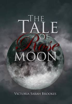 The Tale of Rose Moon