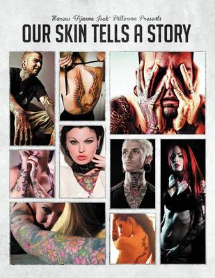 Our Skin Tells a Story: Vol. 1