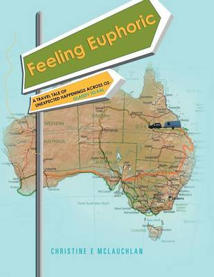 Feeling Euphoric: A Travel Tale of Unexpected Happenings Across Oz