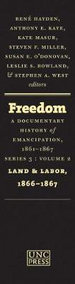 Freedom: A Documentary History of Emancipation, 1861-1867: Series 3, Volume 2: Land and Labor, 1866-1867
