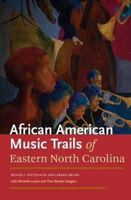 The African American Trails of Eastern North Carolina