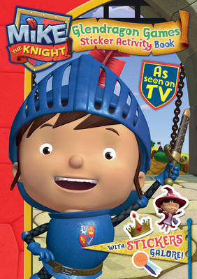 MIke the Knight: Glendragon Games Sticker Book