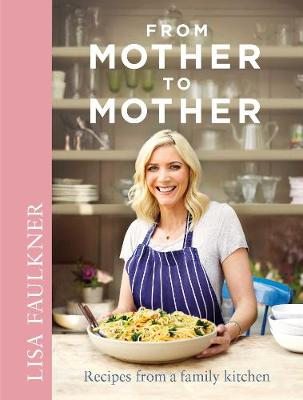 From Mother to Mother: Recipes from a Family Kitchen