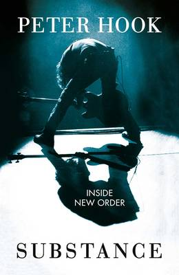 Substance: Inside New Order: Coming Up and Coming Down