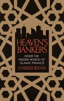 Heaven's Bankers: Inside the Hidden World of Islamic Finance